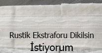 Rustik Ekstrafor- (Ücretsiz) Sadece ekstrafor Dikilir
